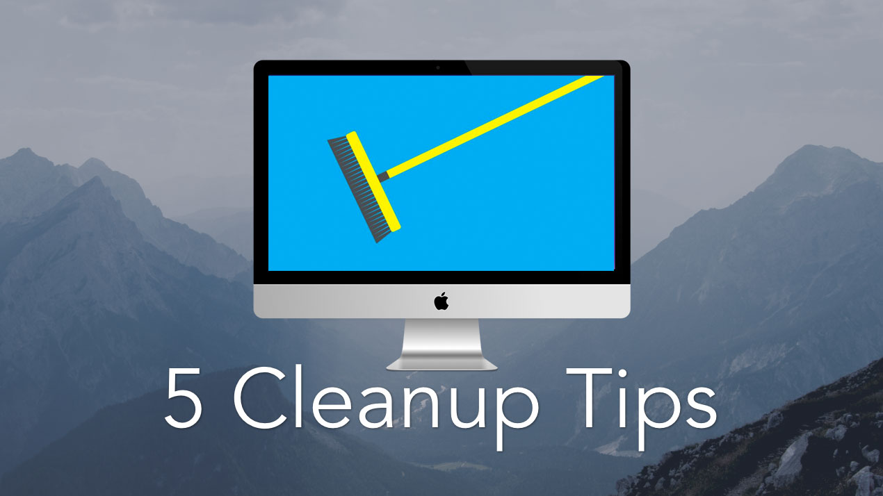 mac cleanup tips