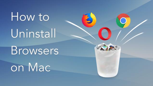 uninstall browser on Mac