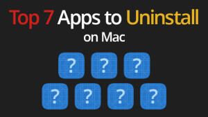Blog_Top-7-Apps-to-Uninstall-on-Mac