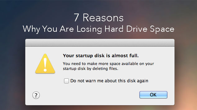 7 Reasons why you are losing Mac hard drive space