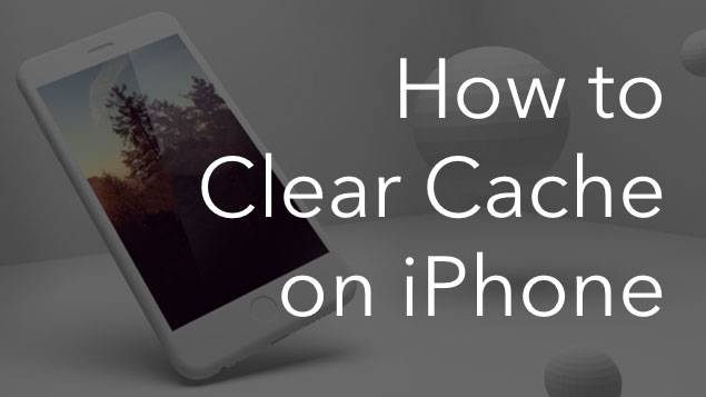 clear cache iphone