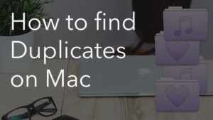 delete duplicate files mac