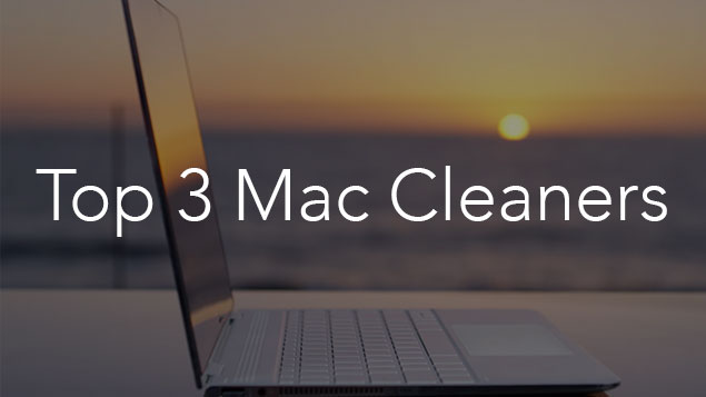 Top 3 Mac Cleaners to Optimize Mac Storage