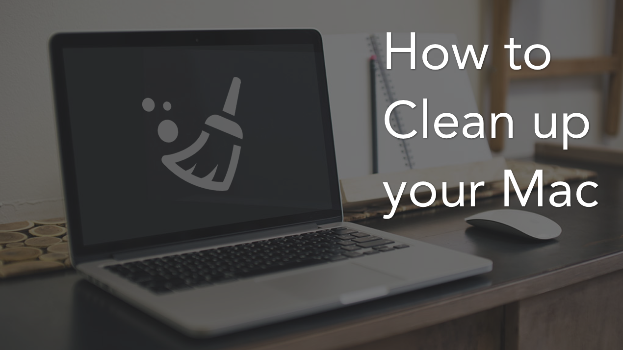 5 Tips to clean up your Mac