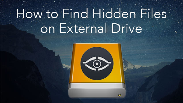 How to Find Hidden Files on Mac External Hard Drive