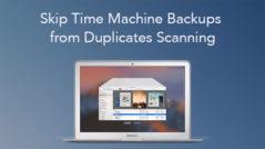 Skip Time Machine Backups from Duplicates Scanning