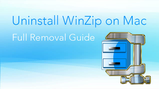 Uninstall WinZip on Mac – Full Removal Guide