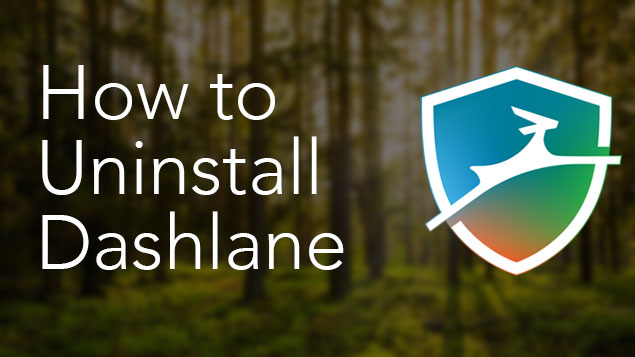 How to Uninstall Dashlane on Mac - Complete Removal Guide