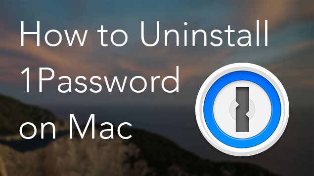 remove 1password mac