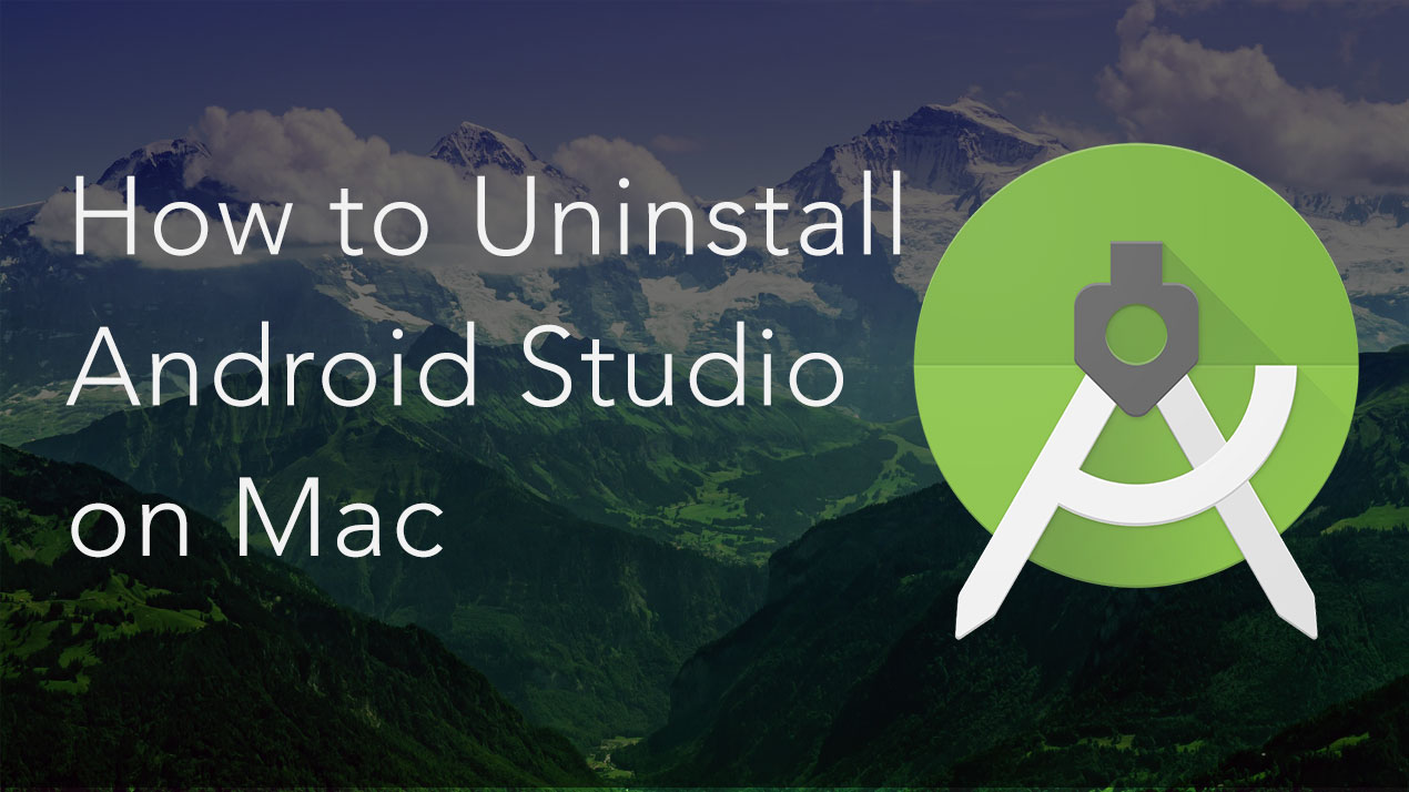 How to Uninstall Android Studio on Mac