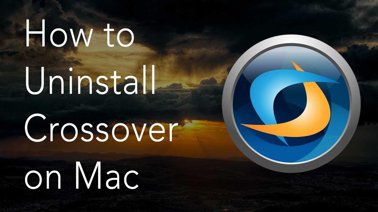 Uninstall Crossover on Mac
