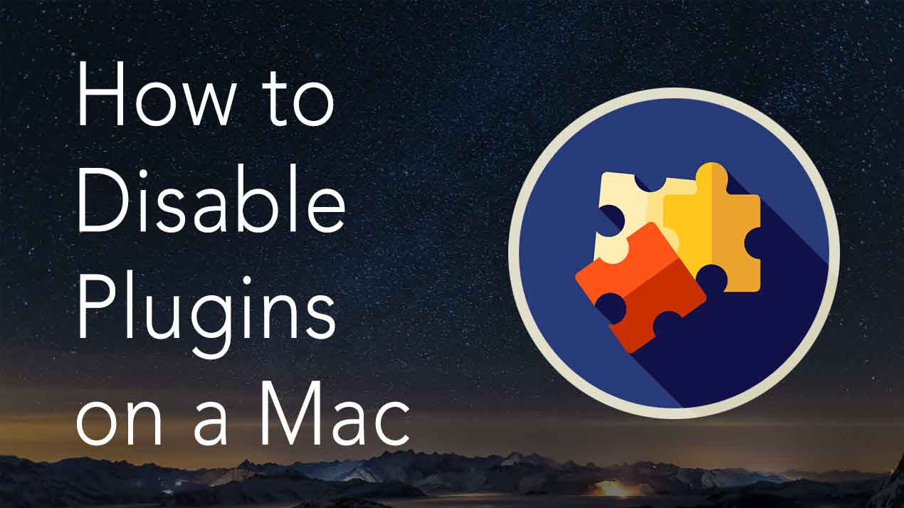 How to disable plugins on a Mac