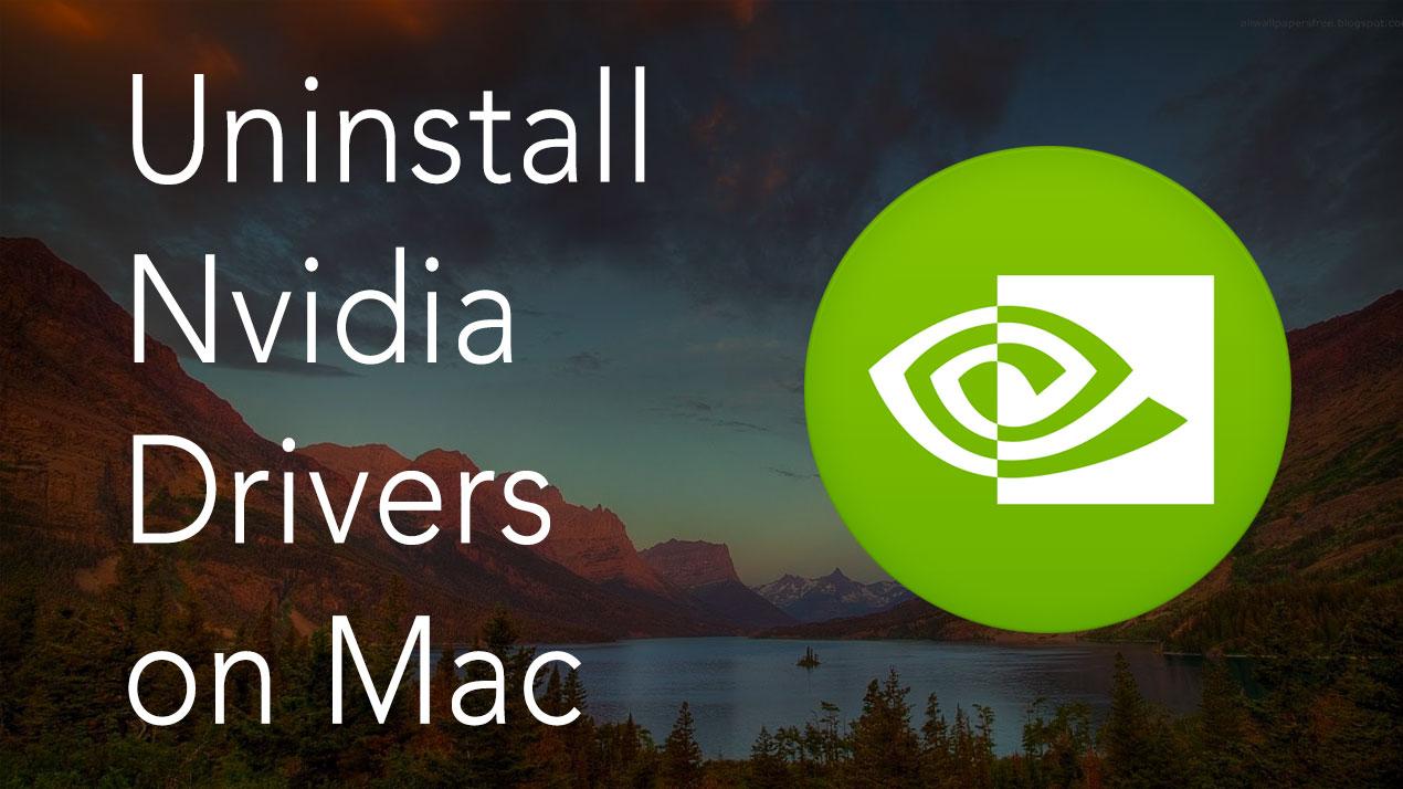 Uninstall Nvidia Drivers on Mac