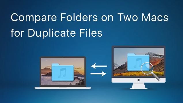 How to compare folders on two Mac's for duplicates