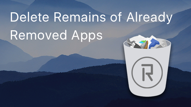 How to delete remains of already removed apps