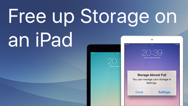 iPad Storage Full? - 6 Tips to Free Up Space on iPad