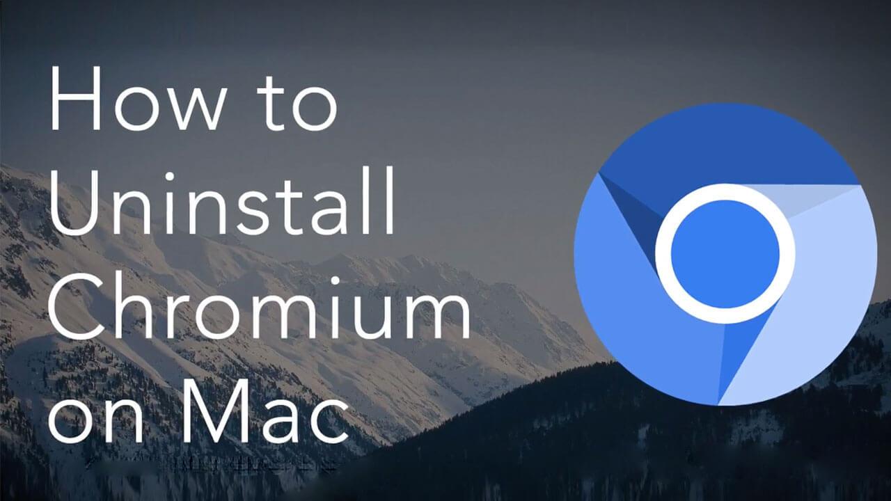 Uninstall Chromium on Mac Completely