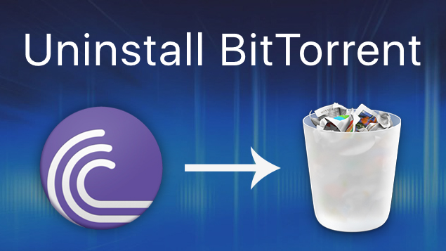 How to uninstall BitTorrent from Mac completely