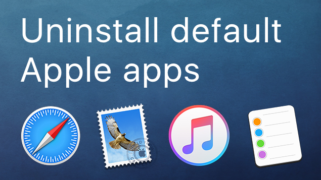 Uninstall Default Apple Apps