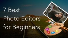 7 Best Photo Editors for Beginners