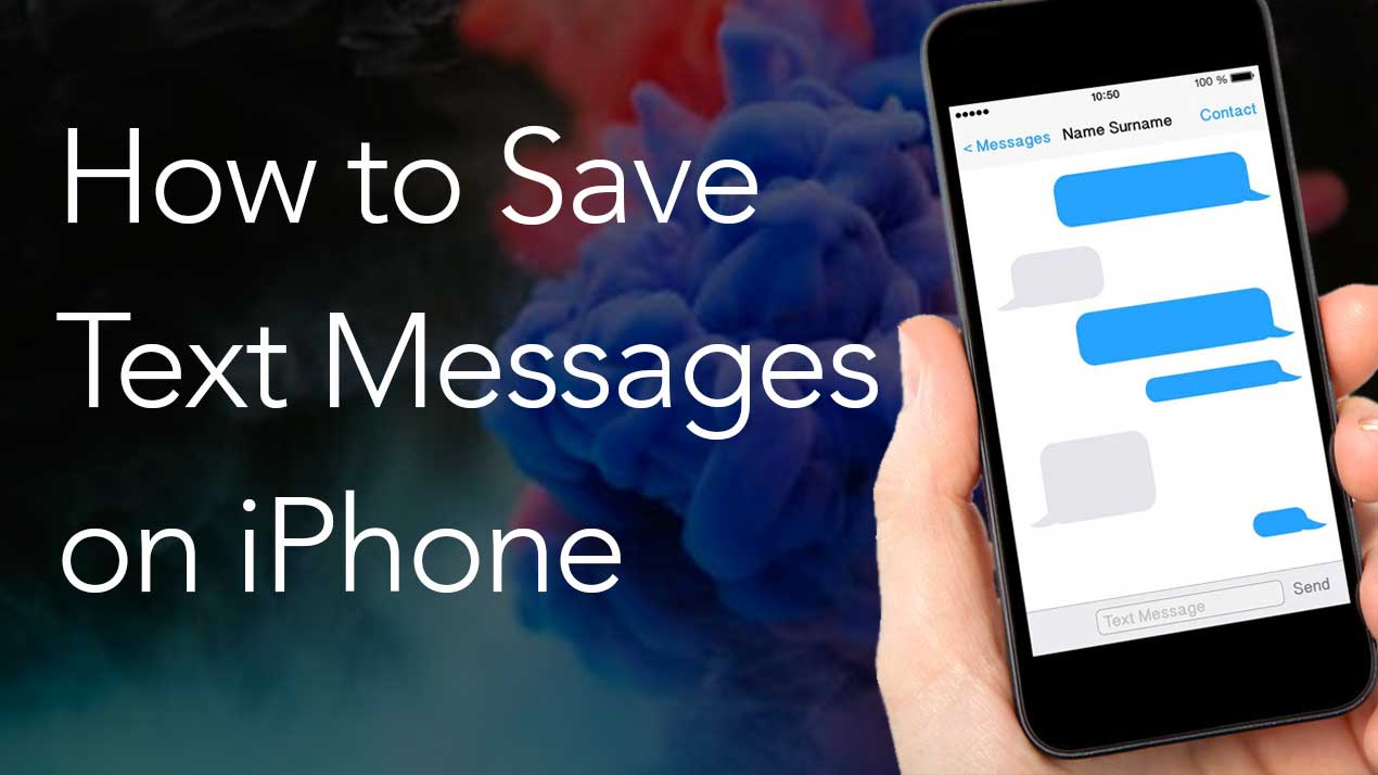 How to Save Text Messages on an iPhone