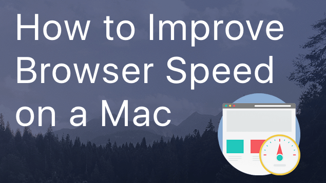 Why is Mac browser running slow and how to fix it?