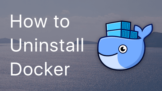 How to Uninstall Docker