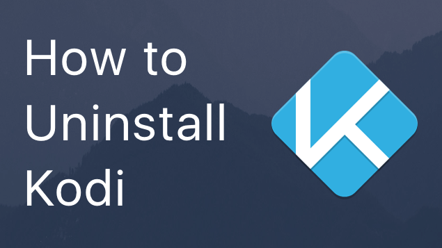 How to Uninstall Kodi