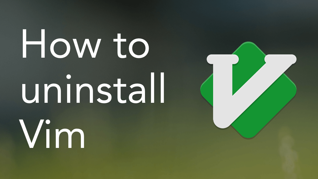 How to Uninstall Vim on Mac