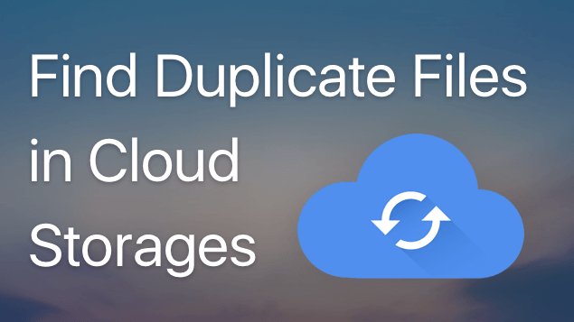 How to find and remove duplicates in Cloud Storages