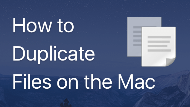 How to Duplicate Files on a Mac