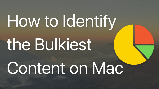 identify bulkiest content
