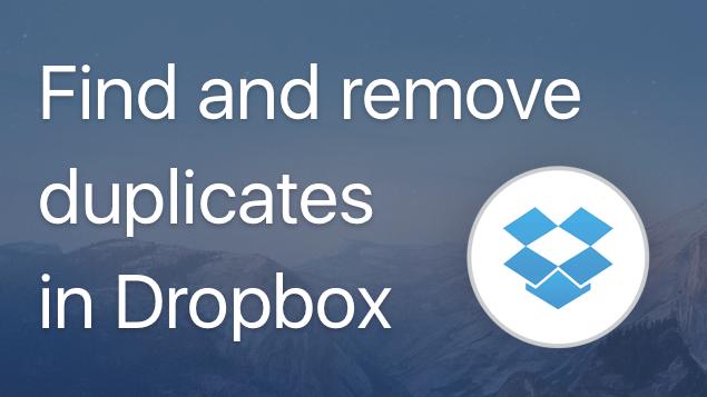 remove duplicate files in dropbox
