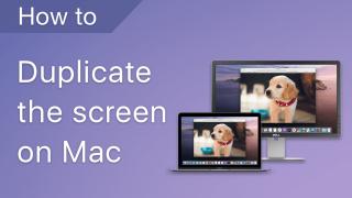 how to duplicate the screen on mac