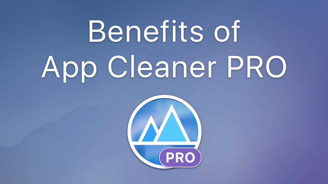 App Cleaner & Uninstaller Pro Benefits