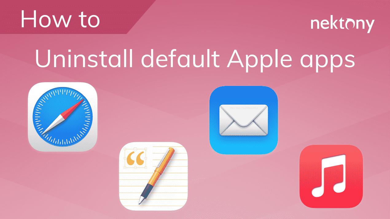 Uninstall default Apple apps on Mac