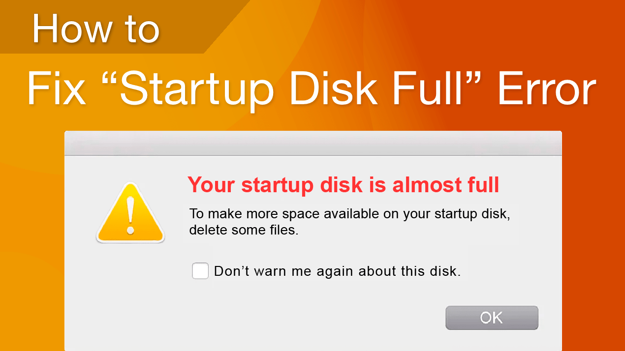 "What to do when ""Startup Disk Full"" message appears"