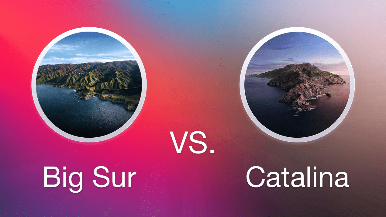 MacOS Big Sur vs. Catalina. Should I upgrade to Big Sur?