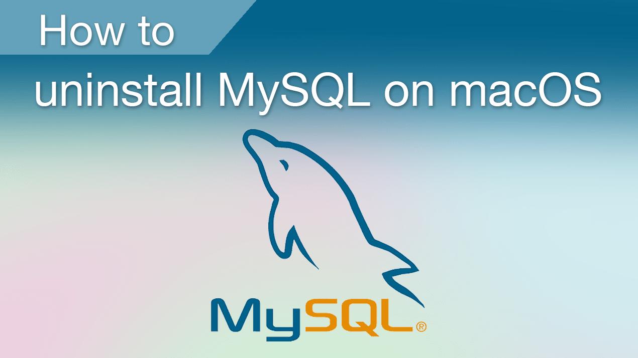 How to uninstall MySQL on macOS