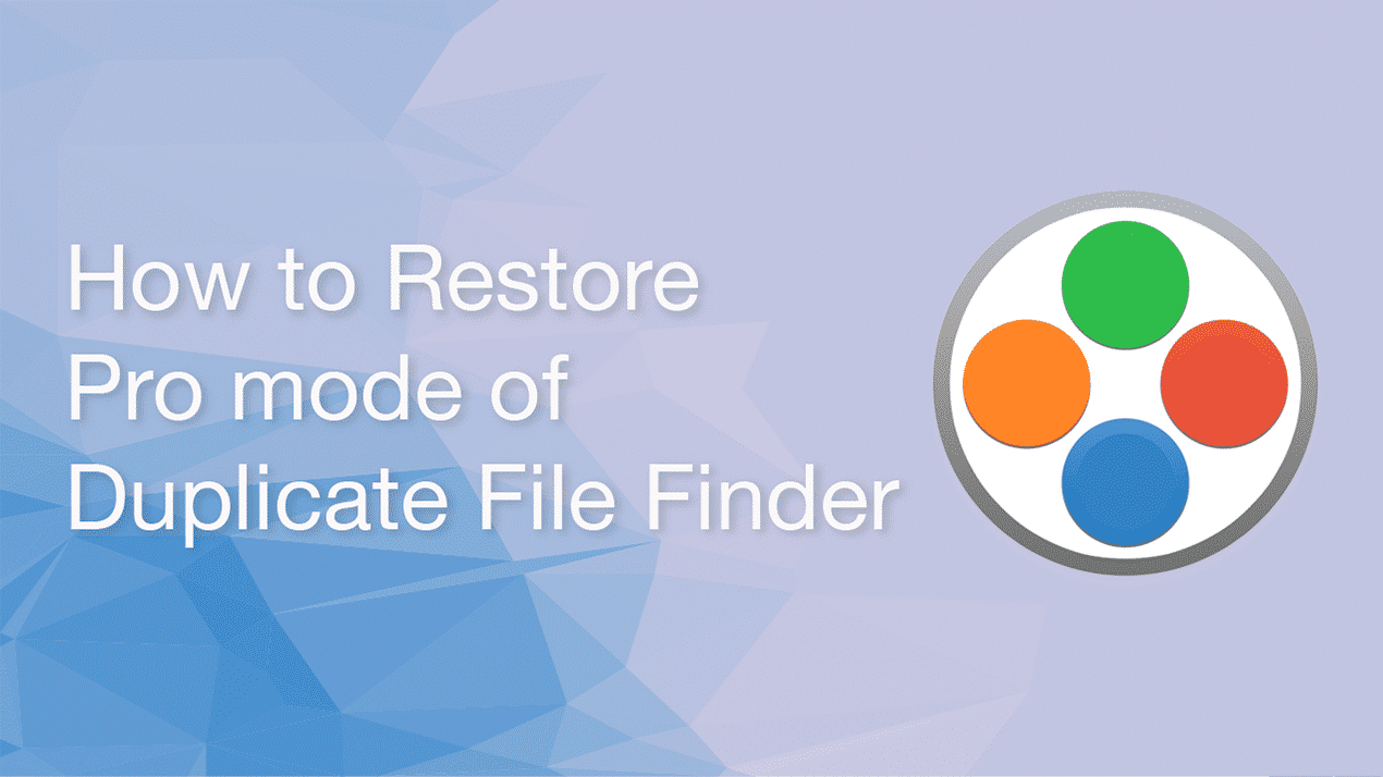 restore pro mode of Duplicate File Finder