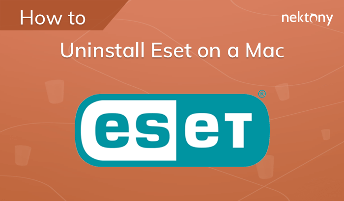 How to uninstall Eset from Mac