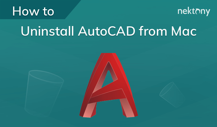 How to completely uninstall AutoCAD from Mac