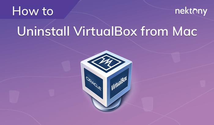 How to uninstall VirtualBox from Mac