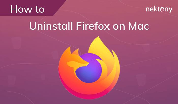 How to uninstall Firefox on Mac